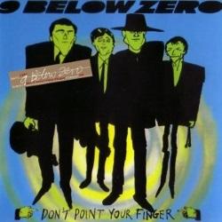 9 Below Zero - Don't Point Your Finger